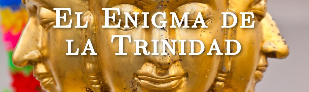 El Enigma de la Trinidad